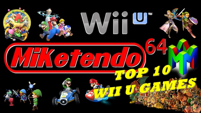 Miketendo 64 Top 10 Wii U Games
