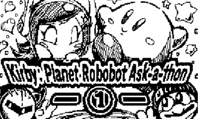 Kirby: Planet Robobot Ask-A-Thon Part 1