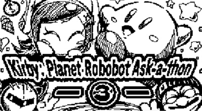 Kirby: Planet Robobot Ask-A-Thon Round 3 (Copy Abilities, Characters & More)