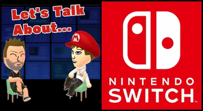 Let's Talk About: The Nintendo Switch (Part 1 of 2)