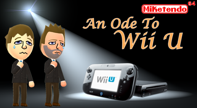 An Ode to Wii U (A Miketendo64 End of the Year Article)
