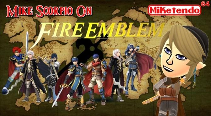 Mike Scorpio On Fire Emblem (#FireEmblemWeek)