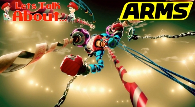 Let's Talk About… ARMS (A Game Worth Keeping an Eye On)