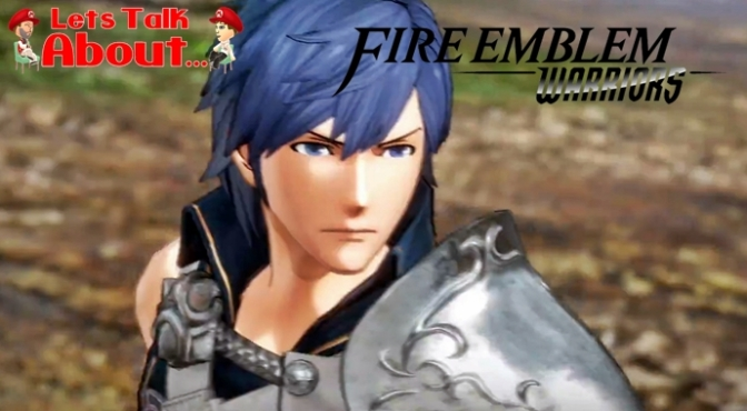 Let's Talk About… Fire Emblem Warriors (A Game we Know So Little About)