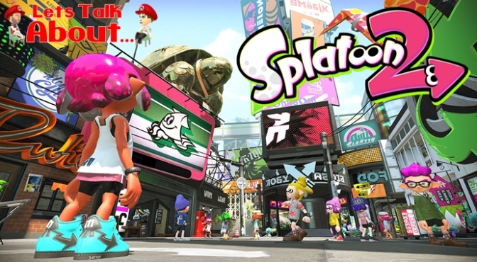 Let's Talk About… Splatoon 2 (Is it 2 Soon for a Sequel?)