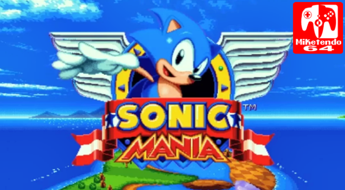Sonic Mania's Spring Release is off the table (Will now Release in  Summer 2017 instead)