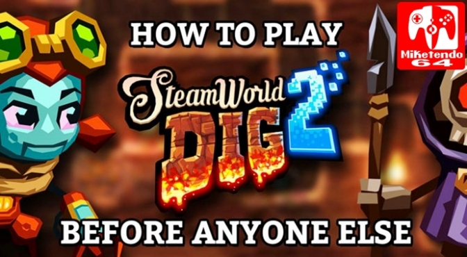 [Announcement] The Means to win the Chance to Play SteamWorld Dig 2 Before Official Release Has Arrived