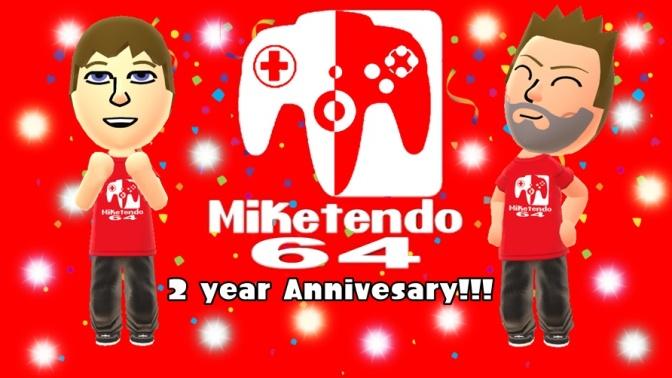 Miketendo64- Two Year Anniversary!!!!