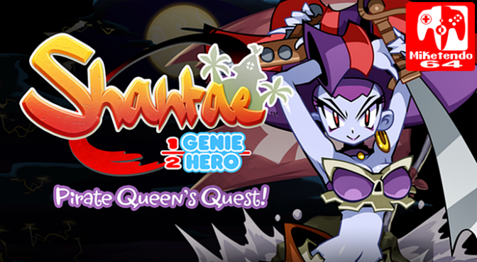 [Review] Shantae: Half-Genie Hero – Pirate Queen's Quest (Nintendo Switch)