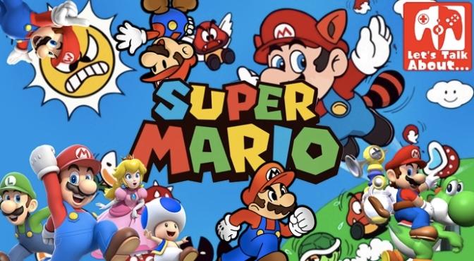 Let's Talk About… Super Mario (Part of our #MarioWeek Antics)