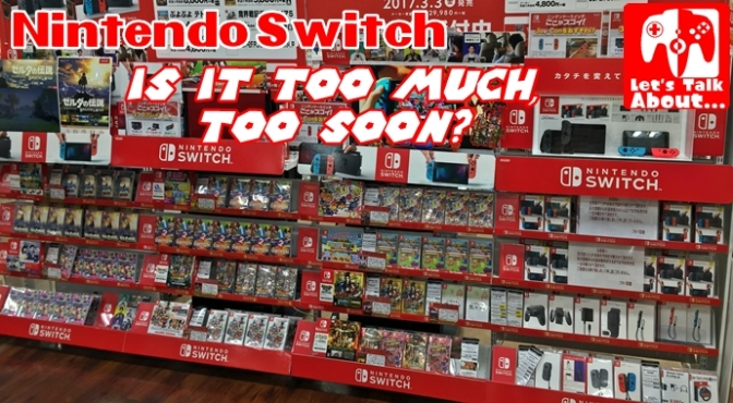 Let's Talk About… The Nintendo Switch (and the Curious Case of Too Much, Too Soon!)